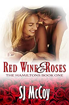Red Wine and Roses (The Hamiltons Book 1) by [McCoy, SJ]