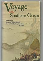 Voyage to the Southern Ocean: The Letters of Lieutenant William Reynolds from the U.S. Exploring Expedition, 1838-1842