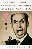 The Penguin Book of Curious and Interesting Mathematics (Penguin mathematics)