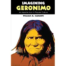 Imagining Geronimo: An Apache Icon in Popular Culture (English Edition)