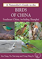 A Naturalist's Guide to the Birds of China: Southeast China Including Shanghai (Naturalists Guides)