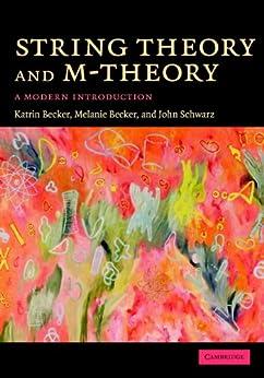 [Becker, Katrin, Becker, Melanie, Schwarz, John H.]のString Theory and M-Theory: A Modern Introduction