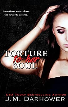 Torture to Her Soul (Monster in His Eyes Book 2) by [Darhower, J.M.]