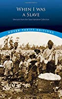 When I Was a Slave: Memoirs from the Slave Narrative Collection (Dover Thrift Editions) by Unknown(2002-07-01)