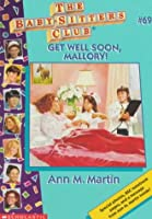 Get Well Soon, Mallory! (Baby-sitters Club)