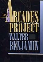 The Arcades Project (Belknap)