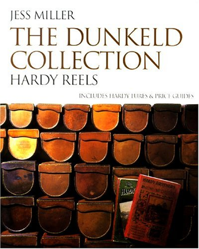 Dunkeld Collection, Revised Ed.: Hardy Reels & Lures With Price Guides