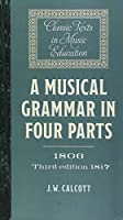 A Musical Grammar in Four Parts (Classic Texts in Music Education)