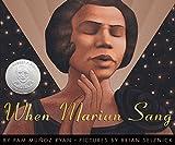 When Marian Sang : the True Recital of Marian Anderson the Voice of a Century: The True Recital of Marian Anderson : the Voice of a Century (Bank Street College of Education Flora Stieglitz Straus Award (Awards))