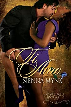 Ti Amo: A Mafia Crime Boss Romance (The Battaglia Mafia Series Book 2) by [Mynx, Sienna]