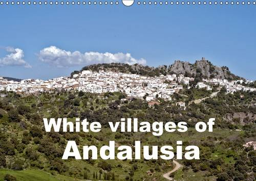 White Villages of Andalusia 2017: In Southern Spain the
