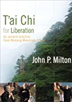 T'ai Chi for Liberation: An Ancient Practice from Wudang Mountain, China [DVD]