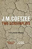 J.M. Coetzee: two screenplays: Waiting for the barbarians and in the heart of the country