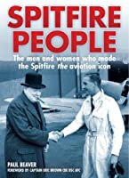 Spitfire People: The men and women who made the Spitfire the aviation icon