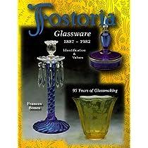Fostoria Glassware, 1887-1982: Identification & Values