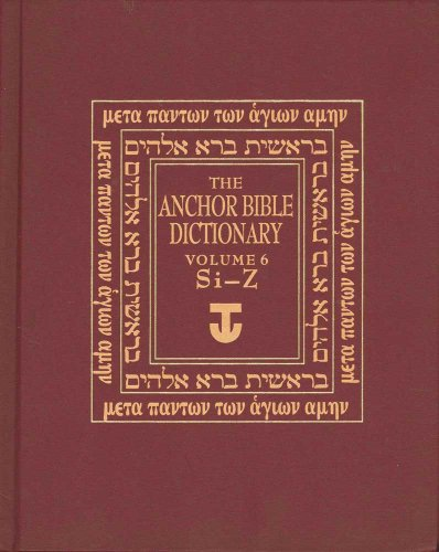 Download The Anchor Yale Bible Dictionary, Si-Z: Volume 6 0300140061