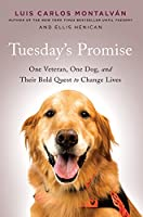 Tuesday's Promise: One Veteran, One Dog, and Their Bold Quest to Change Lives (Thorndike Press Large Print Biographies & Memoirs Series)