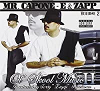 Ol Skool Music 2 by MR. CAPONE-E & ZAPP (2006-01-31)