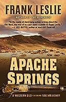 Apache Springs: A Western Duo (Wheeler Publishing Large Print Western: A Yakima Henry Western Duo)
