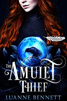 The Amulet Thief (The Fitheach Trilogy Book 1) by [Bennett, Luanne]