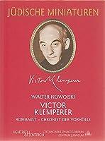 Juedische Miniaturen. Victor Klemperer: Romanist - Chronist der Vorhoelle