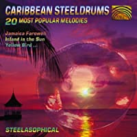 Caribbean Steeldrums: 20 Most Popular Melodies by Steelasophical