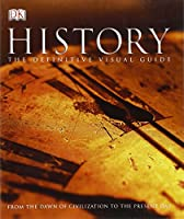 History The Definitive Visual Guide: From the Dawn of Civilization to the Present Day Paperback – March 19, 2012