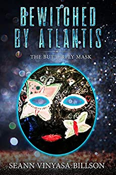 Bewitched by Atlantis: The Butterfly Mask (The Akashic Series Book 1) by [Vinyasa-Billson, Seann]