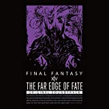 THE FAR EDGE OF FATE: FINAL FANTASY XIV ORIGINAL SOUNDTRACK…