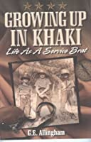 Growing Up in Khaki: Life As a Service Brat