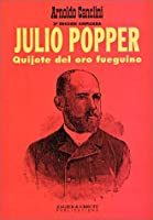 Julio Popper, Quijote Del Oro Fueguino
