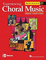 Experiencing Choral Music Beginning Unison 2-Part/3-Part Student Edition (EXPERIENCING CHORAL MUSIC BEGINNING SE)【洋書】 [並行輸入品]