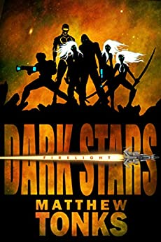 [Tonks, Matthew]のDark Stars: Firelight (English Edition)