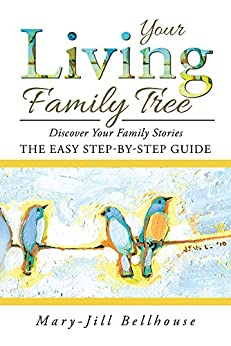 Your Living Family Tree: The easy step-by-step guide by [Bellhouse, Mary-Jill]