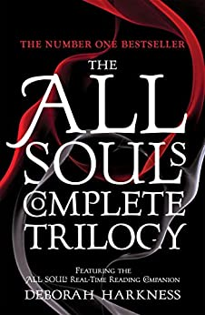 The All Souls Complete Trilogy: A Discovery of Witches is only the beginning of the story by [Harkness, Deborah]