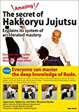 Amazing !  The secret of Hakkoryu Jujutsu.  Explains its system of accelerated mastery (English Edition)