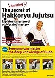 Amazing !  The secret of Hakkoryu Jujutsu.  Explains its system of accelerated mastery (English Edition)