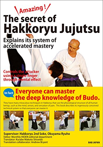 Amazing !  The secret of Hakkoryu Jujutsu.  Explains its system of accelerated mastery (English Edition)の詳細を見る
