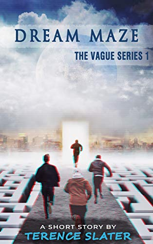 DREAM MAZE (The Vague Series Book 1) eBook: Terence Slater
