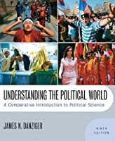 Understanding The Political World: A Comparative Introduction To Political Science- (Value Pack w/MySearchLab) (9th Edition)