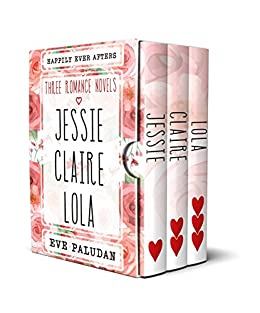 Happily Ever Afters - Three Romance Novels: Jessie Claire Lola by [Paludan, Eve]