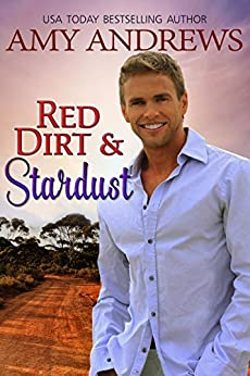 Red Dirt and Stardust (Hot Aussie Heroes Book 2) by [Andrews, Amy]