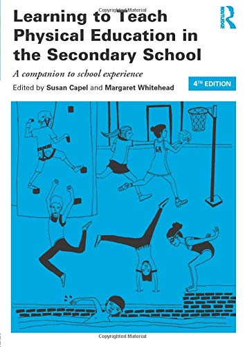 Download Learning to Teach Physical Education in the Secondary School (Learning to Teach Subjects in the Secondary School Series) 1138785997