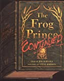 The Frog Prince, Continued (Viking Kestrel picture books)