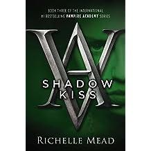 Shadow Kiss: A Vampire Academy Novel Volume 3