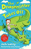 The Dragonsitter Takes Off (The Dragonsitter series) by Josh Lacey(2013-06-17)