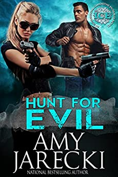 Hunt for Evil: An International Clandestine Enterprise Novel (ICE Book 1) by [Jarecki, Amy]