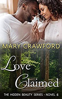 Love Claimed (A Hidden Beauty Novel Book 6) by [Crawford, Mary]