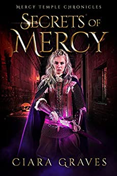Secrets of Mercy (Mercy Temple Chronicles Book 4) by [Graves, Ciara]