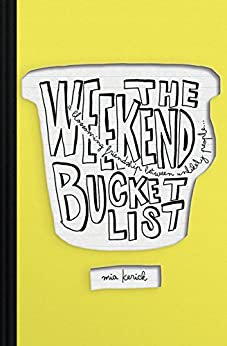 The Weekend Bucket List by [Kerick, Mia]